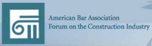 ABA Forum on the Construction Industry